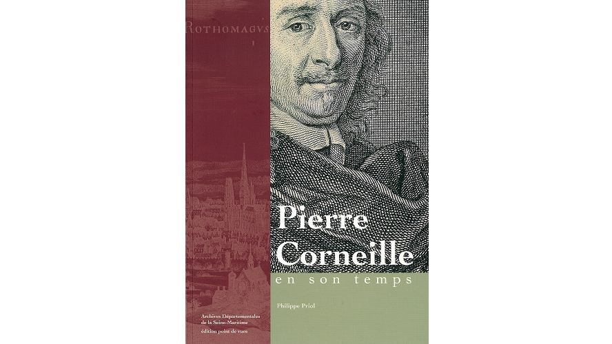 Pierre Corneille en son temps