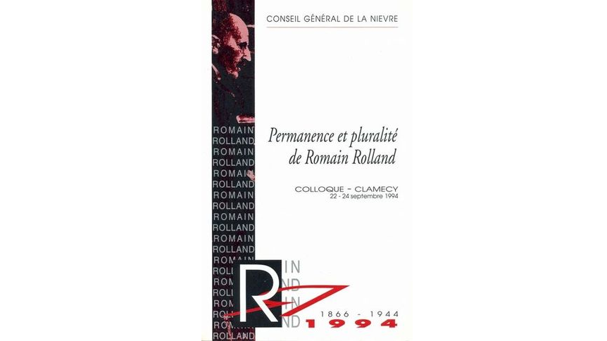 Permanence et pluralité de Romain Rolland. Actes du colloque de Clamecy, 22-24 septembre 1994