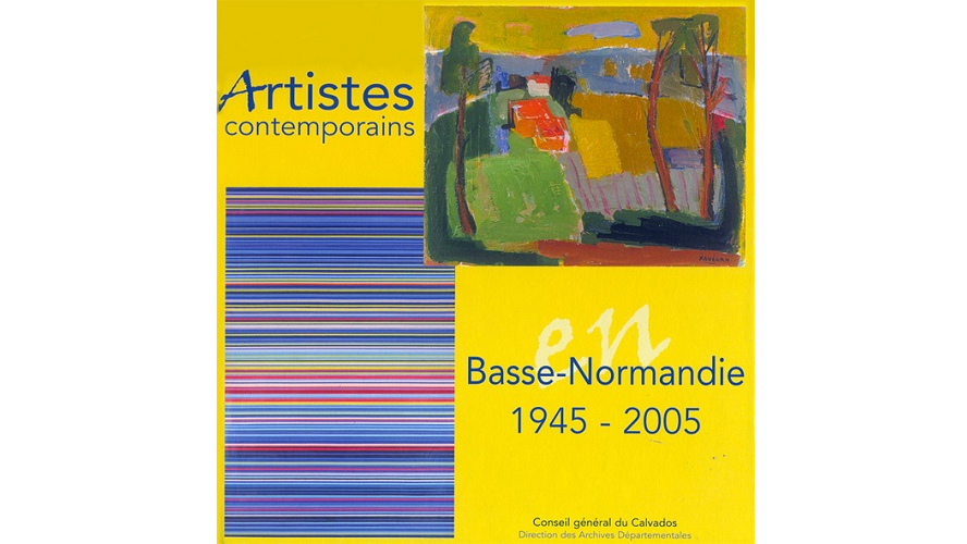 Artistes contemporains en Basse-Normandie, 1945-2005