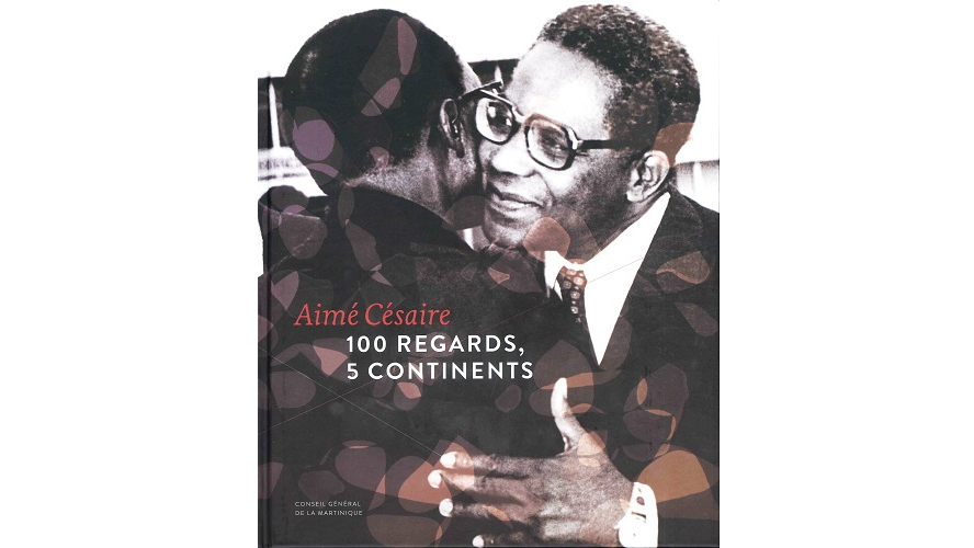 Aimé Césaire. 100 regards, 5 continents