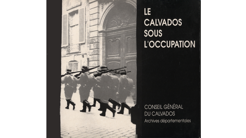 Le Calvados sous l'occupation, 1940-1944