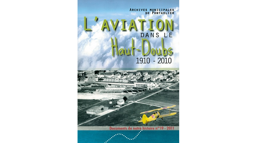 L'aviation dans le Haut-Doubs, 1910-2010