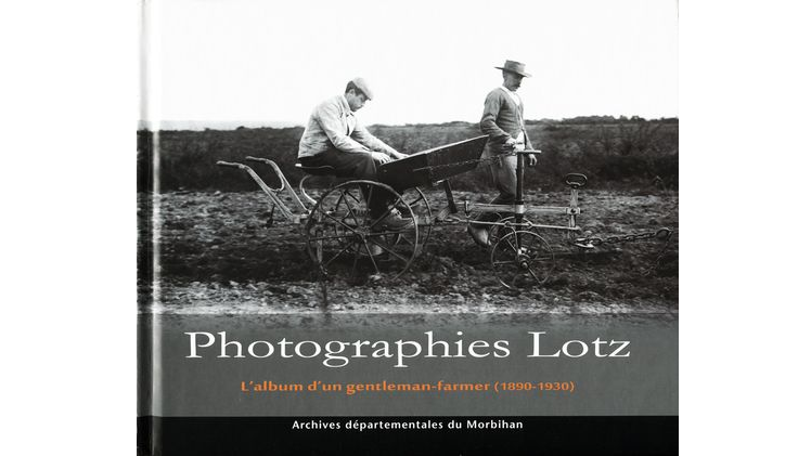 Photographies Lotz. L'album d'un gentleman-farmer (1890-1930)