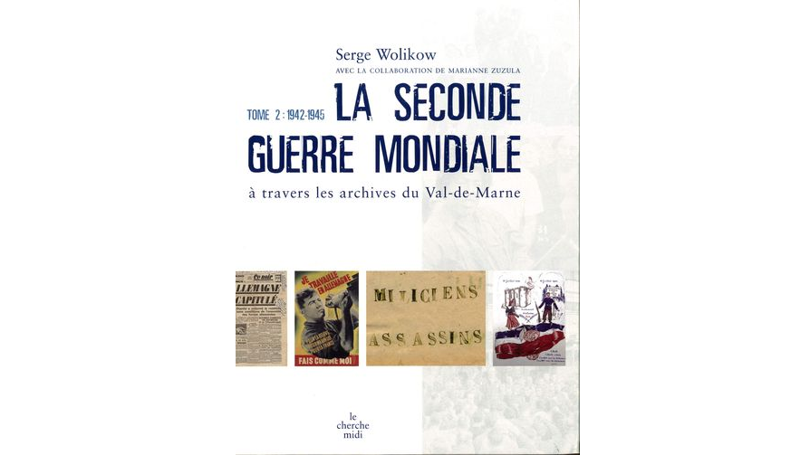 La Seconde Guerre mondiale à travers les archives du Val-de-Marne. Tome 2 : 1942-1945